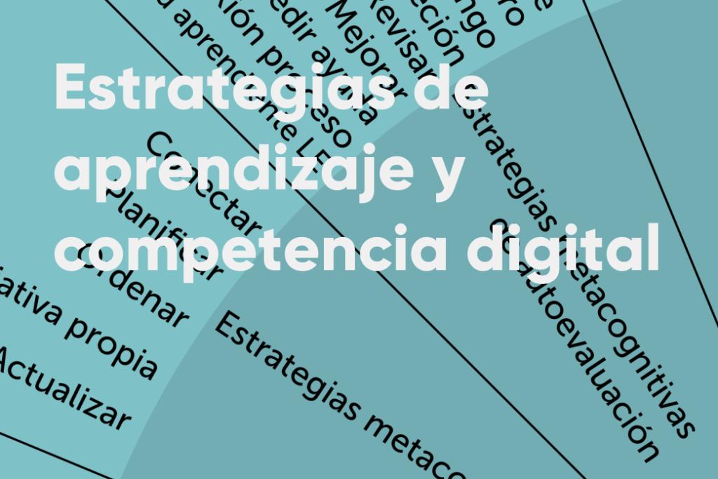 Estrategias de aprendizaje y competencia digital