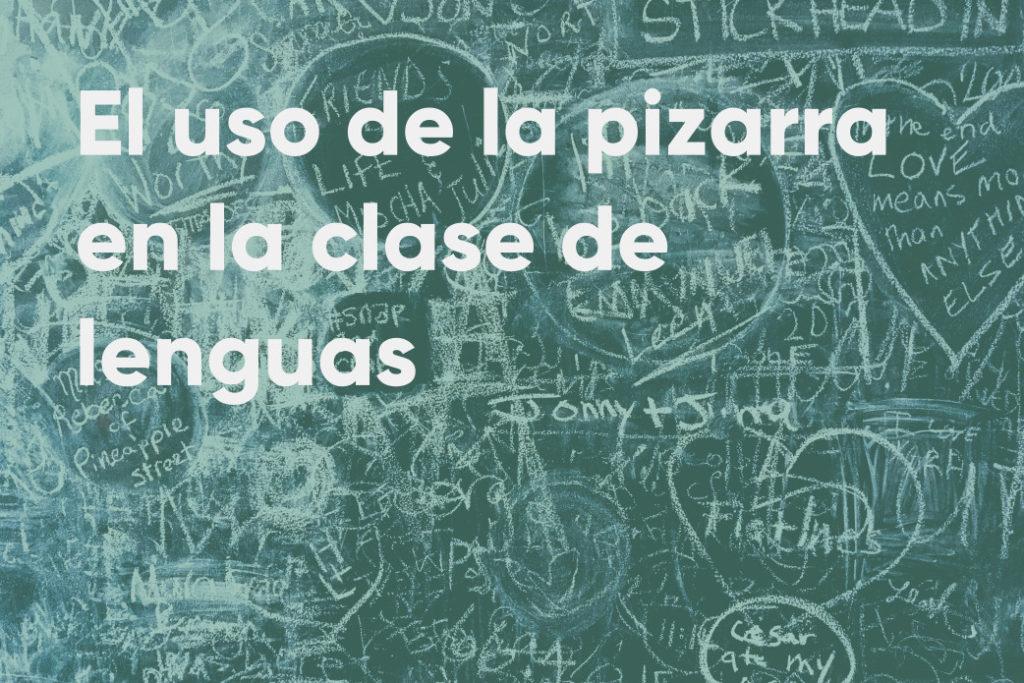 El uso de la pizarra en la clase de lenguas