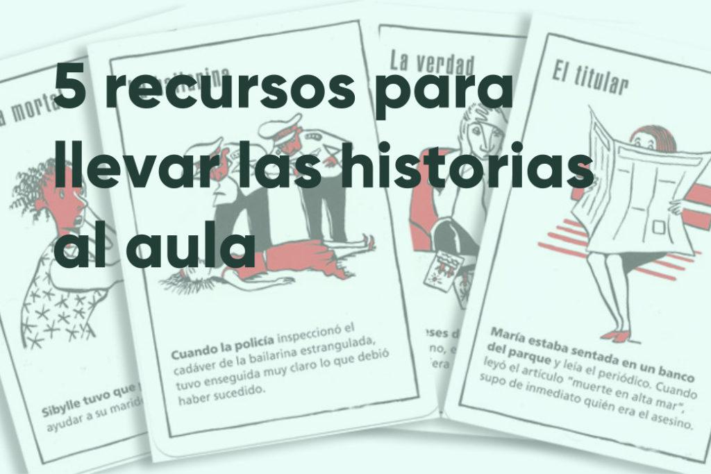 5 recursos para llevar las historias al aula